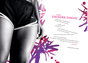 This is one of my FAVORITE Nike adds and has been for years!  I love that is brings beauty and strength to the Thunder Thighs...and I love that it says, that I'll be rocking a grand baby on these thighs, and then will go for a RUN!!!